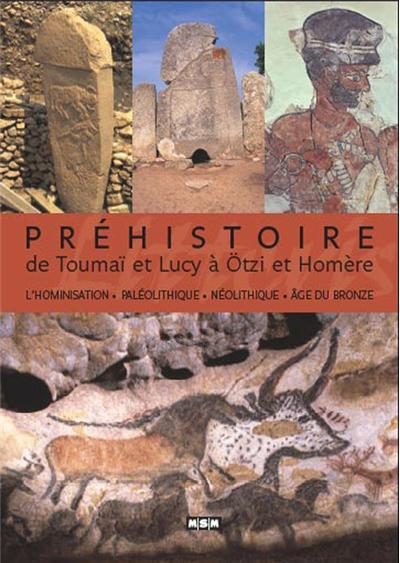 Préhistoire : de Toumaï à Otzi et Homère
