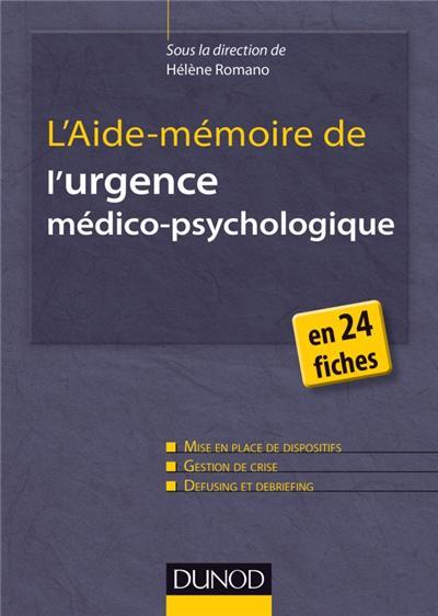 L'Aide-mémoire de l'urgence médico-psychologique - en 24 fiches
