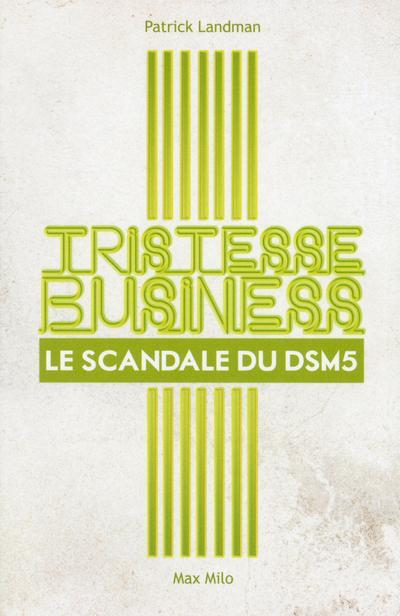 Tristesse business - le scandale du dsm 5
