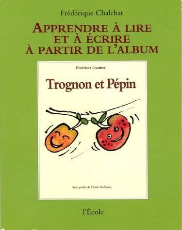Apprentissage : Trognon Et Pepin