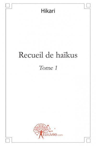 Recueil de haikus - tome 1