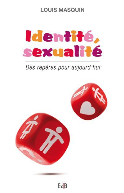 Identité et sexualité : des repères pour aujourd'hui