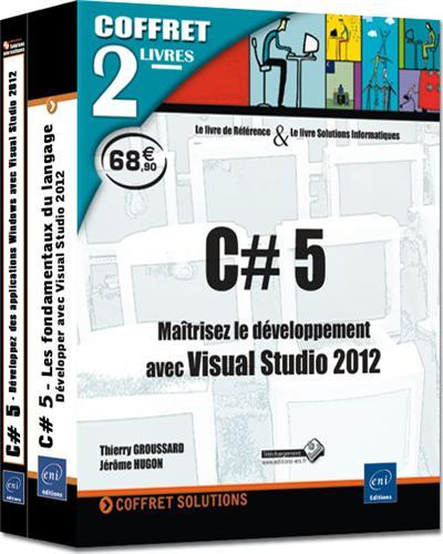 C# 5 : maîtrisez le développement avec Visual Studio 2012