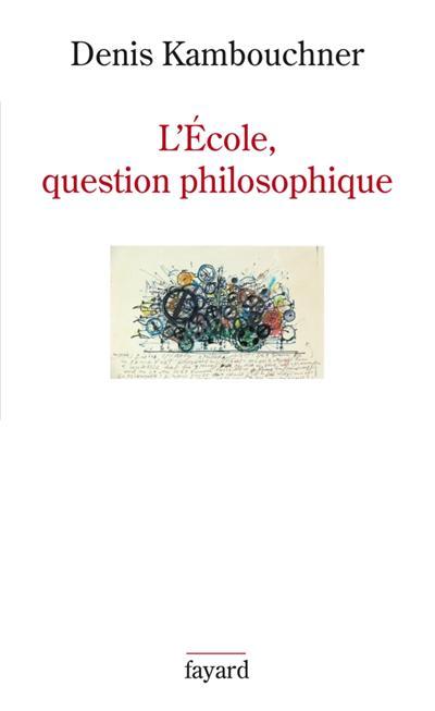 L'Ecole, question philosophique