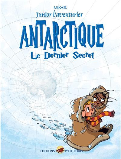 Antarctique le dernier secret
