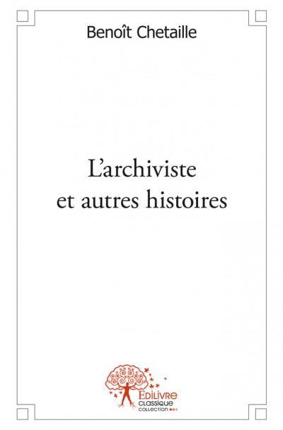 L'archiviste et autres histoires