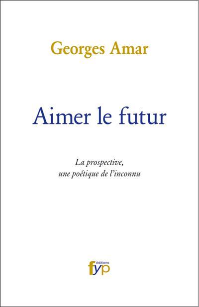 Aimer le futur