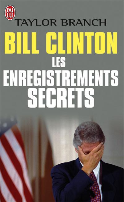 Bill Clinton, les enregistrements secrets