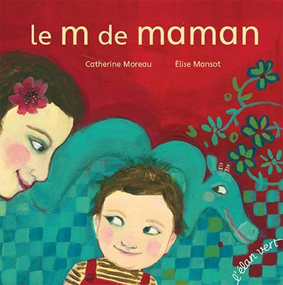 Le m de maman broché grand format - nouvelle edition (coll. les petits m)