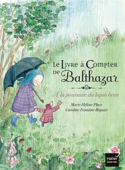 Balthazar - Le livre à compter de Balthazar - Pédagogie Montessori : Le livre à compter de Balthazar - A la poursuite du lapin brun - Pédagogie Montessori