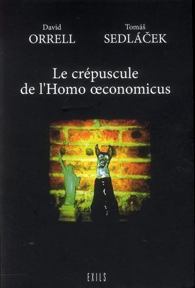 Le crepuscule de l homo economicus