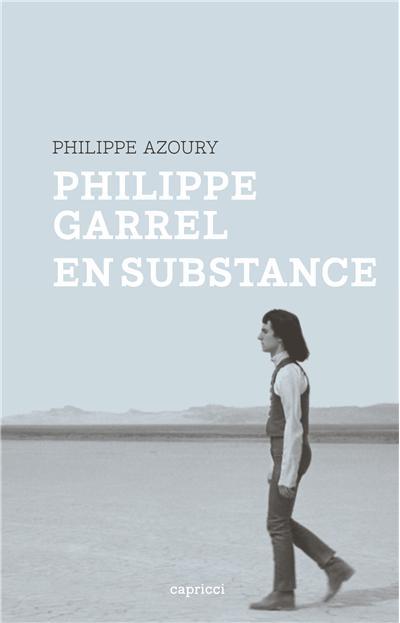 Philippe garrel, en substance