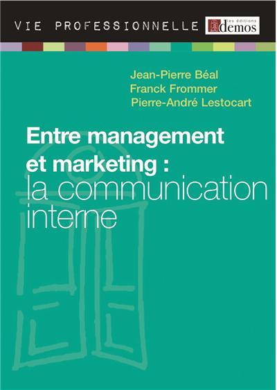 Entre management et marketing, la communication interne
