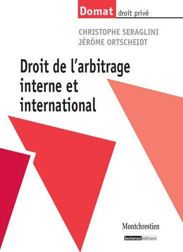 Droit de l'arbitrage interne et international de Christophe Seraglini