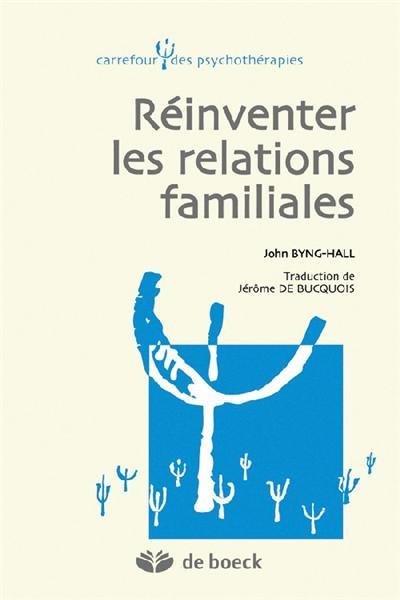 Réinventer les relations familiales