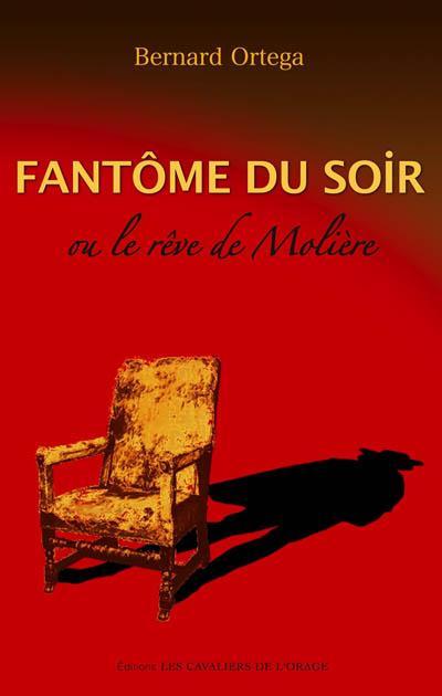 Fantôme du soir ou le rêve de Molière