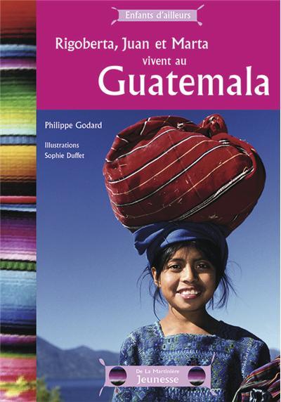 Rigoberta, Juan et Marta vivent au Guatemala