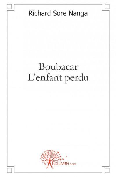 Boubacar, l enfant perdu