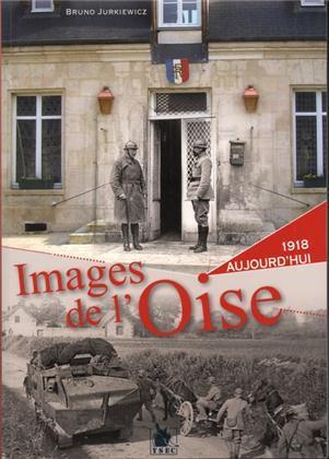 Images de l'Oise : 1918 à aujourd'hui