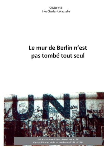 Le mur de Berlin n'est pas tombé tout seul