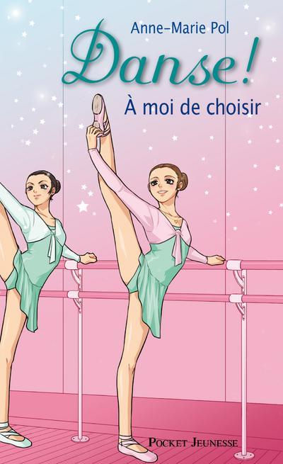 Danse ! - Tome 02 : Danse ! - numéro 2 A moi de choisir