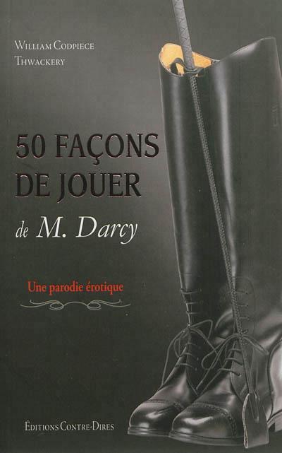 Cinquantes façons de jouer de Monsieur Darcy