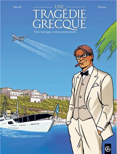 Une tragédie grecque - volume 2 - Trois mariages et deux enterrements
