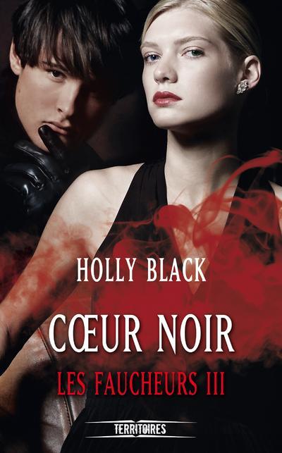 Les faucheurs - tome 3 Coeur noir