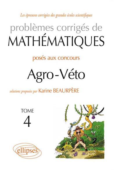 Problèmes corrigés de mathématiques posés au concours agro-véto