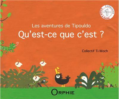 les aventures de Tipouldo : qu'est-ce que c'est ?