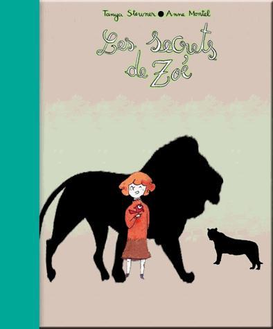 Les secrets de Zoé - Tome 2 : Tigres n'embrassent pas les lions (les) - zoe