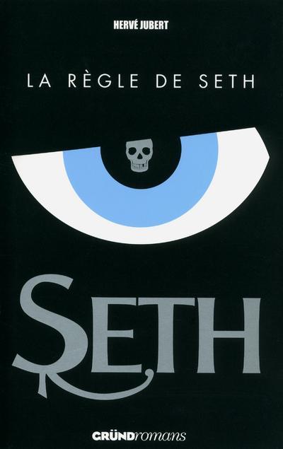 Seth - Tome 01 : Seth 1 - La règle de Seth