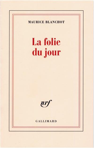 Maurice Blanchot - La folie du jour