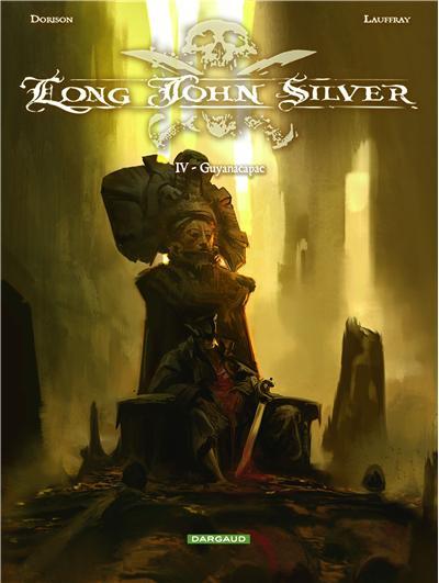 Guyanacapac - tome 4 - Long John Silver