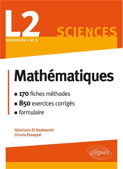 Mathématiques L2 : le cours en 170 fiches-méthodes et 850 exercices