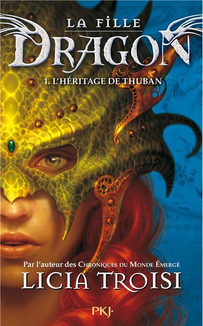La fille Dragon - tome 1 L'héritage de Thuban