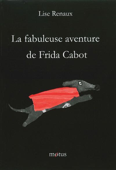 La fabuleuse aventure de Frida Cabot
