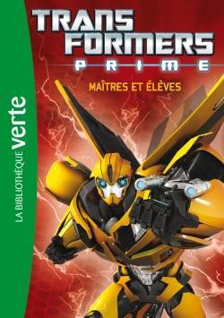 Transformers - Transformers prime Tome 2 : Transformers Prime 02 - Maîtres et élèves