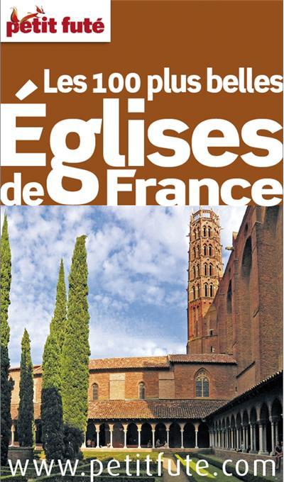Petit Futé 100 plus belles Eglises de France