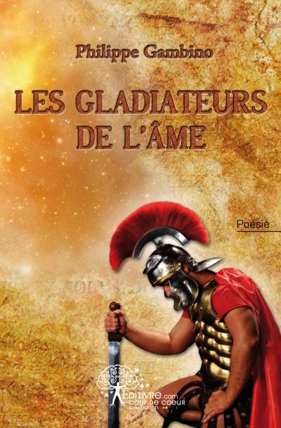 Les gladiateurs de l'ame