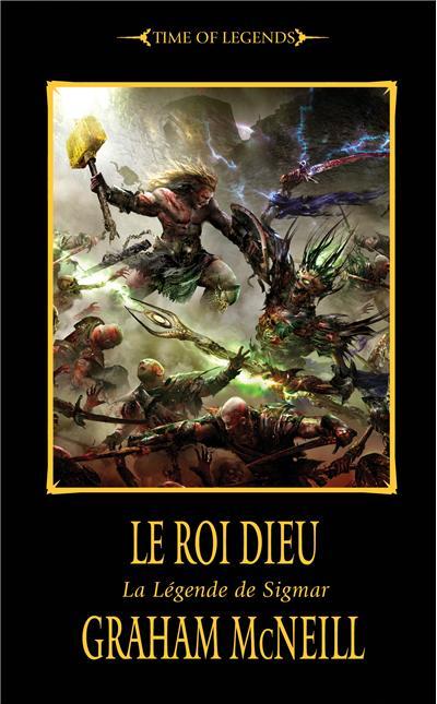 Warhammer - Time of Legends Tome 3 : Le roi Dieu , La légende de Sigmar