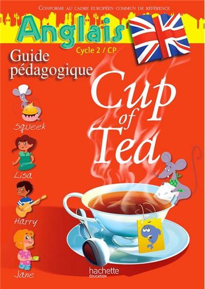 Cup of Tea Anglais CP - Guide pédagogique