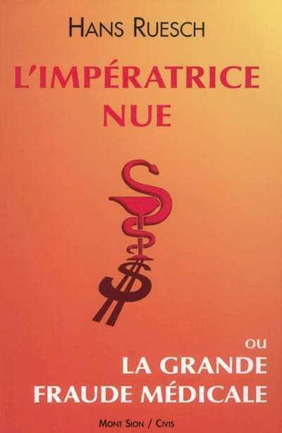 L'impératrice nue ou la grande fraude médicale