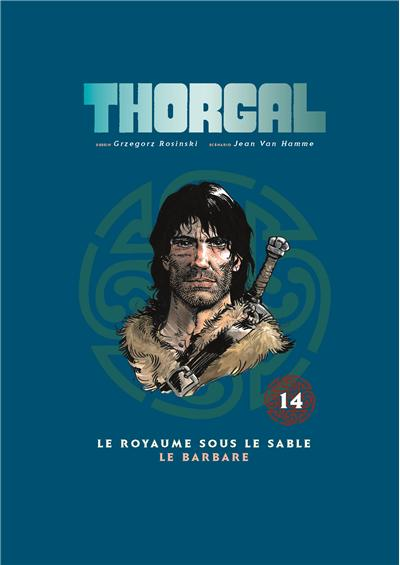 Thorgal - Double Tome 14 : Le royaume sous le sable, Le barbare