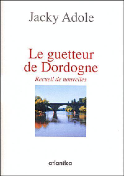 Le guetteur de Dordogne