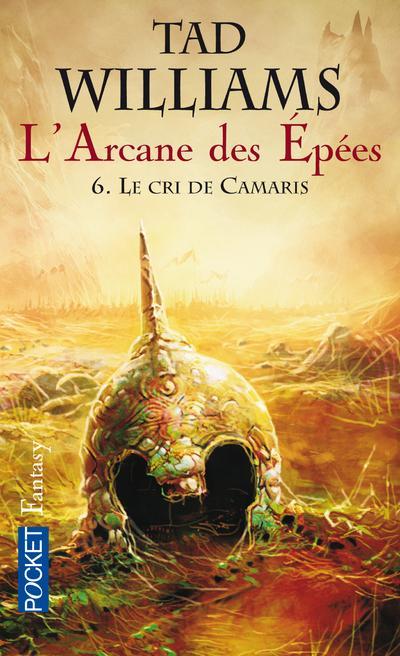 L'Arcane des Epées - tome 6 Le cri de Camaris