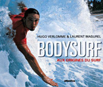 Bodysurf, aux origines du surf