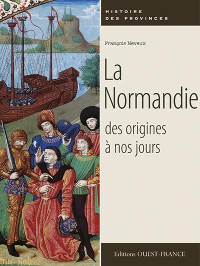 La Normandie des origines à nos jours