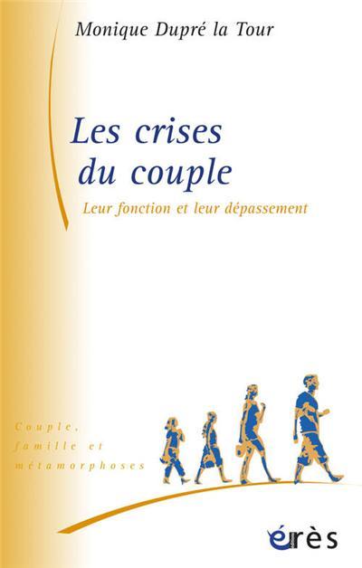 Les crises du couple leur fonction et leur dépassement