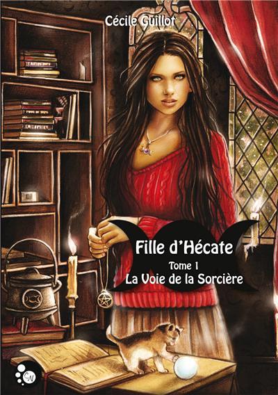 Fille d'Hécate - Tome 1 : La voie de la sorcière
